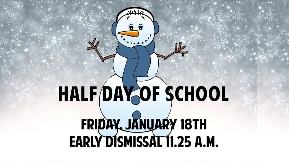 Half Day January 18th
