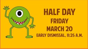 Half Day, Friday March 20
