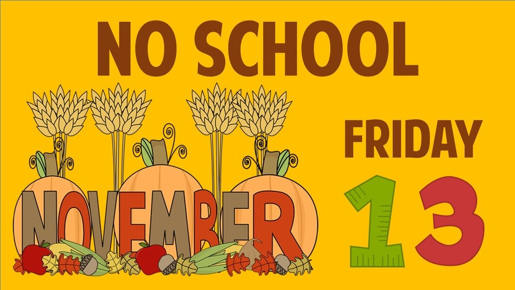 No School on Friday, November 13th