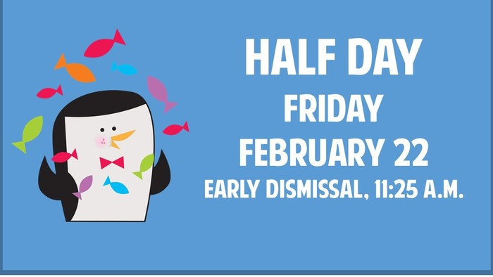 Half day Friday, February 22nd